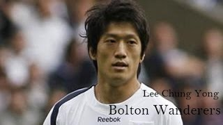 Download Lee Chung Yong | Bolton Wanderers | 2009-2015 Video