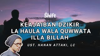 Download Keajaiban Dzikir La Haula Wala Quwwata Illa Billah - Ust. Tengku Hanan Attaki, Lc Video