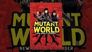 Download Mutant World Video