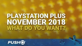 Download PS Plus Free Games November 2018: What Do You Want? | PlayStation 4 | When Will PS+ Be Announced? Video