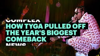 Download How Tyga Pulled Off The Year's Biggest Comeback Video