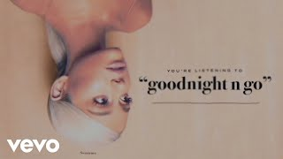 Download Ariana Grande - goodnight n go (Audio) Video