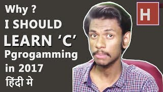 Download why i should learn C programming at 2017 in hindi Video