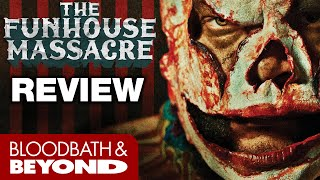 Download The Funhouse Massacre (2015) - Movie Review Video