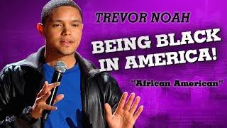Download ″Being Black In America″ - Trevor Noah - (African American) Video
