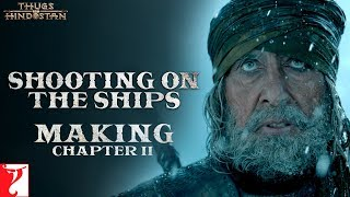 Download Shooting on the Ships   Making of Thugs Of Hindostan   Chapter 2   Amitabh Bachchan   Aamir Khan Video