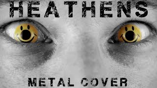 Download Heathens (metal cover by Leo Moracchioli) Video