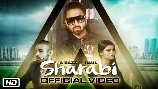 Download Sharabi   Official Video   A Bazz feat Raul   New Punjabi Songs 2016 Video