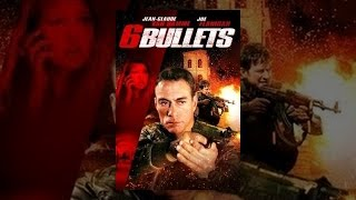 Download 6 Bullets Video