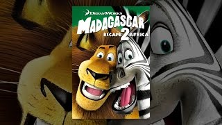 Download Madagascar 2: Escape to Africa Video