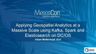 Download Applying Geospatial Analytics at a Massive Scale using Kafka, Spark and Elasticsearch on DC/OS Video