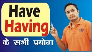 Download Have Having in English Grammar   Use of Has Have Had   All Concepts, Uses with examples in Hindi Video