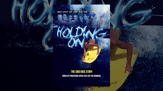 Download Holding On - The Skid Kids Story Video