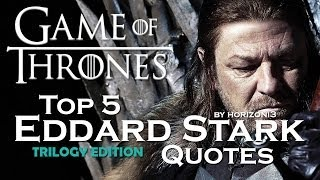 Download Game Of Thrones | Top 5 Eddard Stark Quotes | Trilogy Edition Video