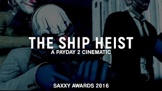 Download [Saxxy 2016] The Ship Heist - #Payday2 Video