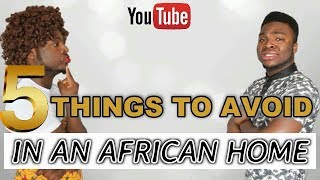 Download FIVE (5) THINGS TO AVOID IN AN AFRICAN HOME Video