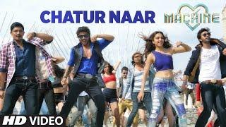 Download Chatur Naar Video Song | Machine | Mustafa, Kiara Advani & Eshan | Nakash Aziz, Shashaa, Ikka Video