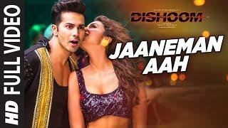 Download JAANEMAN AAH Full Video Song | DISHOOM | Varun Dhawan| Parineeti Chopra | Latest Bollywood Song Video