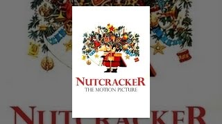 Download Nutcracker: The Motion Picture Video
