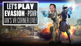Download Let's Play Evasion PSVR - IT'S IAN'S VR CORNER, LIVE! Video