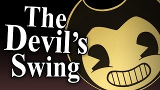 Download BENDY INK MACHINE SONG ″The Devil's Swing″ ► Performed by Caleb Hyles Video
