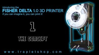 Download Fisher Delta 3D Printer - 1: The Concept Video