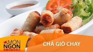 Download Dạy Cách Làm Chả Giò Chay Ngon & Giòn   Món Ngon Việt Nam Video