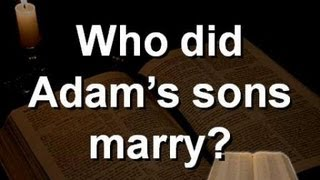 Download Who did Adam's sons marry? And where did Cain get his wife? - Bible Answers from the Word of God Video