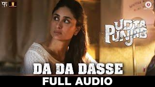 Download Da Da Dasse - Full Audio | Udta Punjab | Amit Trivedi | Shellee | Kanika Kapoor | Babu Haabi Video