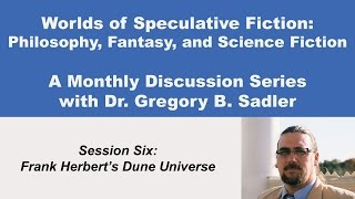 Download Frank Herbert's Dune Universe - Philosophy and Speculative Fiction (lecture 6) Video