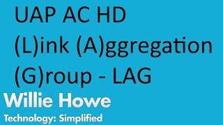 Download UniFi UAP AC HD LAG (Link Aggregation Group) Video