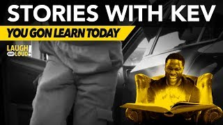 Download You Gon Learn Today | Stories with Kev | LOL Network Video