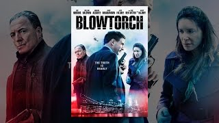 Download Blowtorch Video
