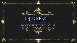 Download Back To The Old School Vol.19 ( DJ DRESKI ) Video
