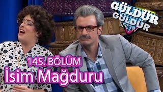 Download Güldür Güldür Show 145. Bölüm, İsim Mağduru Skeci Video