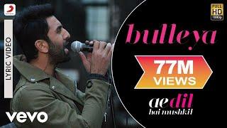 Download Bulleya - Lyric Video | Ae Dil Hai Mushkil | Ranbir | Aishwarya Video