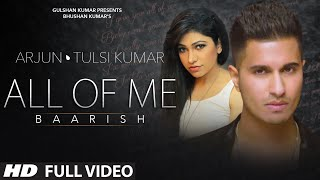 Download 'All Of Me (Baarish)' Full VIDEO Song | Arjun Ft. Tulsi Kumar | T-Series Video