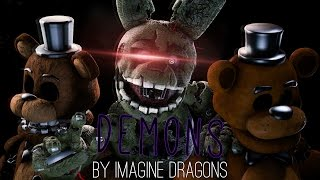 Download [SFM/FNAF/Music] - Demons - Video