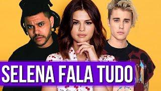 Download Selena Gomez Desabafa Sobre Justin Bieber e The Weeknd Video