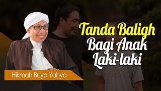 Download Tanda Baligh Bagi Anak Laki-laki - Hikmah Buya Yahya Video
