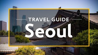 Download Seoul Vacation Travel Guide | Expedia (4K) Video