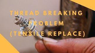Download धागा टूटने की वजह | Thread Breaking Problem- Tensile Replacement Video