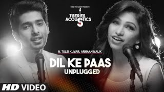 Download Dil Ke Paas Unplugged Video Song | Ft.Armaan Malik & Tulsi Kumar | T-Series Acoustics | T-Series Video