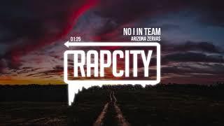Download Arizona Zervas - No I In Team (Prod. 94 Skrt) Video