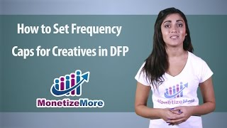 Download DFP Tutorial: How to Set Frequency Caps for Creatives in DFP Video