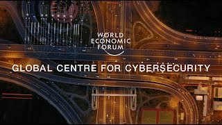 Download GLOBAL CENTRE FOR CYBERSECURITY | WORLD ECONOMIC FORUM Video