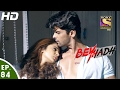 Download Beyhadh - बेहद - Ep 84 - 3rd Feb, 2017 Video