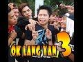 Download OK LANG YAN part 3 ( For Mobile Phones ) Video