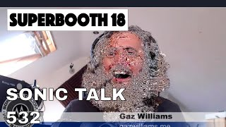 Download Sonic TALK 532 - Superbooth + Attack of The Video Bees Video