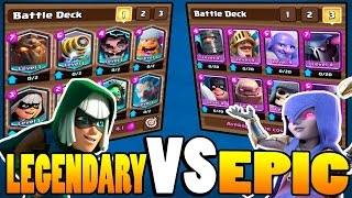 Download Clash Royale - ALL LEGENDARY V's ALL EPIC DECK! Video